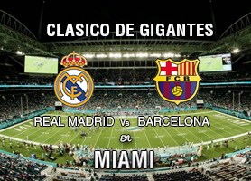 Madrid vs Barca en MIAMI