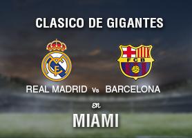 Madrid vs Barca en MIAMI